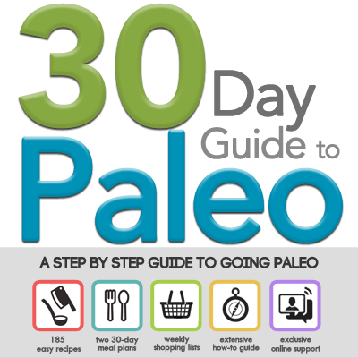 the 30 Day Guide to Paleo